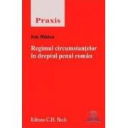 Regimul circumstantelor in dreptul penal roman - Ion Ristea