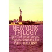 New York Trilogy by Paul Hallasy