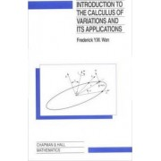 Introduction to the Calculus of Variations and its Applications by Frederic Y. M. Wan