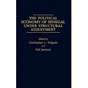 The Political Economy of Senegal Under Structural Adjustment by Chris L. Delgado