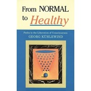 From Normal to Healthy: Paths to the Liberation of Consciousness
