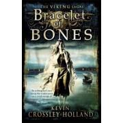 The Viking Sagas: Bracelet of Bones: Book 1 by Kevin Crossley-Holland