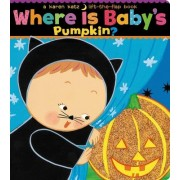 Where Is Baby's Pumpkin? by Karen Katz