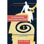 Understanding Personality Disorders by Duane L. Dobbert