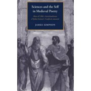 Sciences and the Self in Medieval Poetry by James Simpson