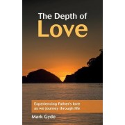 The Depth of Love: Experiencing Father's Love as We Journey Through Life
