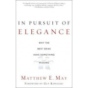 In Pursuit of Elegance by Matthew E May