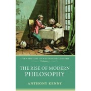 The Rise of Modern Philosophy: Volume 3 by Sir Anthony Kenny