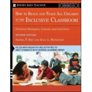How to Reach and Teach All Children in the Inclusive Classroom by Sandra F. Rief
