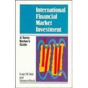 International Financial Market Investment by Erwin W. Heri