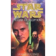 Cloak of Deception: Star Wars Legends by James Luceno