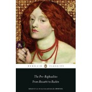 Pre-Raphaelites: From Rossetti to Ruskin by Dinah Roe