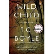 Wild Child by T C Boyle