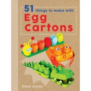 Crafty Makes: 51 Things to Make with Egg Cartons by Fiona Hayes