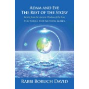 Adam and Eve: The Rest of the Story Secrets from the Ancient Wisdom of the Jews