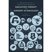 Appropriate Use of Advanced Technologies for Radiation Therapy and Surgery in Oncology by Sharyl J. Nass