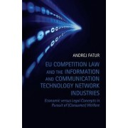 EU Competition Law and the Information and Communication Technology Network Industries by Andrej Fatur