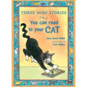 Three More Stories You Can Read to Your Cat by True Kelley