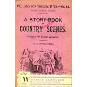 A Story-Book Of Country Scenes (Books For The Bairns, 55)