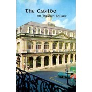 The Cabildo on Jackson Square by Samuel Wilson