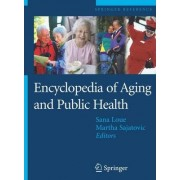 Encyclopedia of Aging and Public Health by Sana Loue