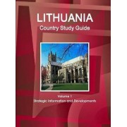 Lithuania Country Study Guide Volume 1 Strategic Information and Developments by Inc Ibp