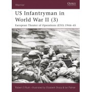 US Infantryman in World War II: European Theater of Operations 1944-45 Pt.3 by CSM.(Ret.) Robert S. Rush