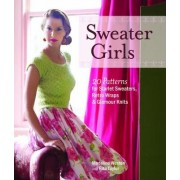 Sweater Girls: 20 Patterns for Starlet Sweaters, Retro Wraps, and Glamour Knits by Madeline Weston