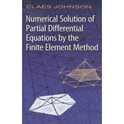 Numerical Solution of Partial Differential Equations by the Finite Element Method by Claes Johnson