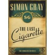 The Last Cigarette: v. 3 by Simon Gray