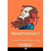 Maxwell's Demon 2 Entropy, Classical and Quantum Information, Computing by Harvey Leff