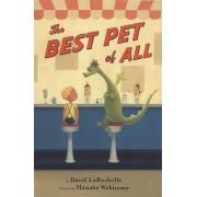 The Best Pet of All by David LaRochelle