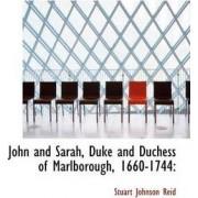 John and Sarah, Duke and Duchess of Marlborough, 1660-1744 by Stuart Johnson Reid