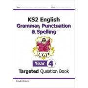 KS2 English Targeted Question Book: Grammar, Punctuation & Spelling - Year 4 by CGP Books