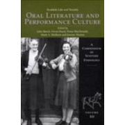 Scottish Life and Society: Oral Literature and Performance Culture v. 10 by John Beech