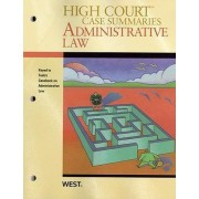 High Court Case Summaries on Administrative Law, Keyed to Funk by Academic West