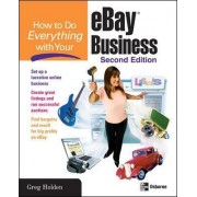 How to Do Everything with Your eBay Business by Greg Holden