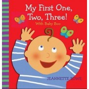 My First One, Two, Three! with Baby Boo Counting Book by Jeannette Rowe
