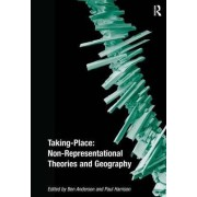 Taking-Place: Non-Representational Theories and Geography by Ben Anderson