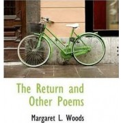 The Return and Other Poems by Margaret L Woods