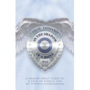 In the Shadow of a Badge: A Memoir About Flight 93, a Field of Angels and My Spiritual Homecoming by Lillie Leonardi