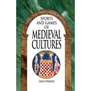 Sports and Games of Medieval Cultures by Sally Wilkins