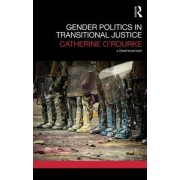 Gender Politics in Transitional Justice by Catherine O'Rourke
