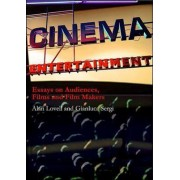 Cinema Entertainment: Essays on Audiences, Films and Film Makers by Gianluca Sergi