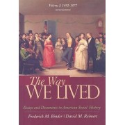 The Way We Lived: To 1877 v.1 by Frederick M. Binder
