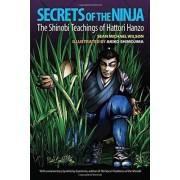 Secrets of the Ninja by Sean Michael Wilson