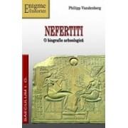 Nefertiti. O biografie arheologica.
