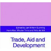 Trade, Aid and Development by Jan Willem Gunning
