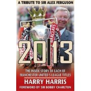 20/13 - A Tribute to Sir Alex Ferguson by Harry Harris