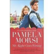 Mr. Right Goes Wrong by Pamela Morsi